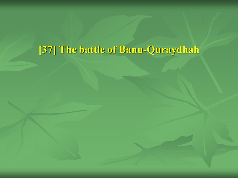 [37] The battle of Banu-Quraydhah